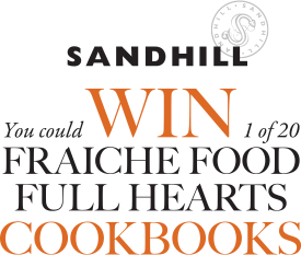Enter for a chance to win 1 of 20 Fraiche Food Full Hearts Cookbooks from Sandhill.